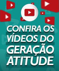 Confira os vídeos do Geração Atitude